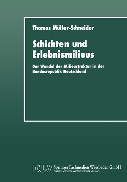 Schichten und Erlebnismilieus von Müller-Schneider,  Thomas