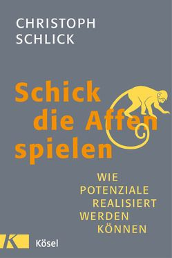 Schick die Affen spielen von Schlick,  Christoph