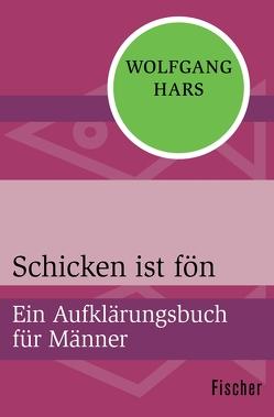 Schicken ist fön von Hars,  Wolfgang