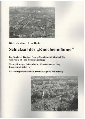 """Schicksal der """"Knochenmänner"""" von Genthner,  Dieter, Huth,  Arno"""