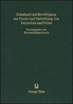 Schicksal und Bewältigung der Flucht und Vertreibung von Deutschen und Polen von Schulz,  Eberhard Günter