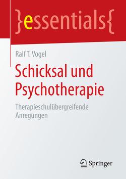 Schicksal und Psychotherapie von Vogel,  Ralf T.