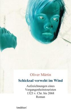 Schicksal verweht im Wind von Märtin,  Oliver