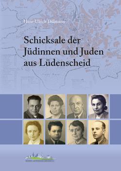 Schicksale der Jüdinnen und Juden aus Lüdenscheid von Dillmann,  Hans-Ulrich