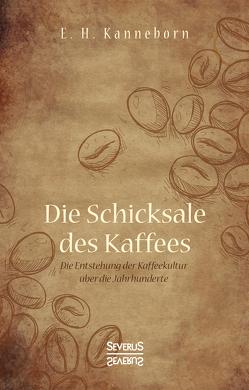 Schicksale des Kaffees von Kanneborn,  E.H.