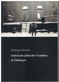 Schicksale jüdischer Familien in Flehingen von Schönfeld,  Wolfgang