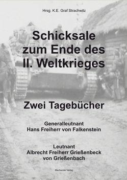 Schicksale zum Ende des II. Weltkrieges – Zwei Tagebücher von Graf Strachwitz,  Karl Ernst