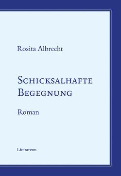 Schicksalhafte Begegnung von Albrecht,  Rosita