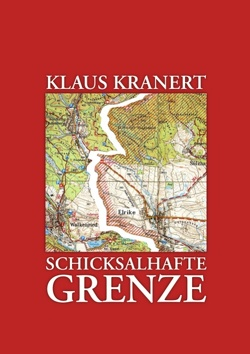 Schicksalhafte Grenze von Kranert,  Klaus