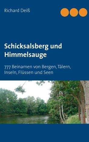 Schicksalsberg und Himmelsauge von Deiss,  Richard