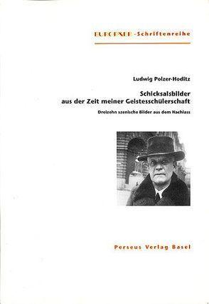 Schicksalsbilder aus der Zeit meiner Geistesschülerschaft von Meyer,  Thomas, Polzer-Hoditz,  Ludwig