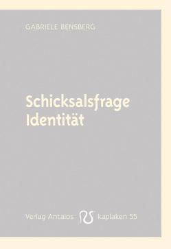 Schicksalsfrage Identität von Bensberg,  Gabriele