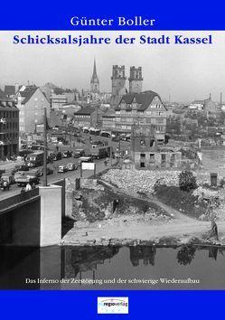 Schicksalsjahre der Stadt Kassel von Boller,  Günter