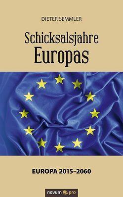 Schicksalsjahre Europas von Semmler,  Dieter