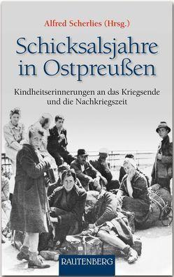 Schicksalsjahre in Ostpreußen von Scherlies,  Alfred