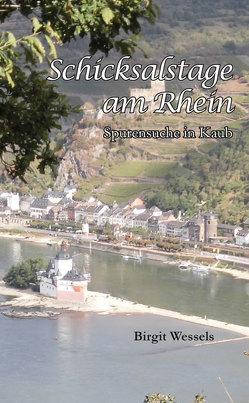 Schicksalstage am Rhein von Wessels,  Birgit