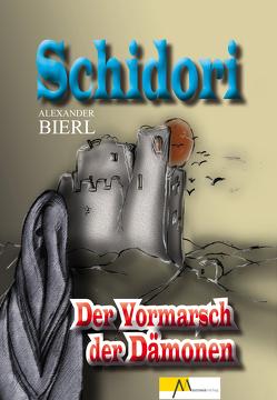 Schidori – Der Vormarsch der Dämonen von Bierl,  Alexander, Friedl,  Stefanie
