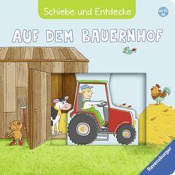 Schiebe und Entdecke: Auf dem Bauernhof von Fritz,  Johanna, Grimm,  Sandra