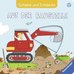 Schiebe und Entdecke: Auf der Baustelle von Fritz,  Johanna, Grimm,  Sandra
