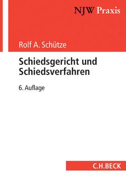 Schiedsgericht und Schiedsverfahren von Schütze,  Rolf A