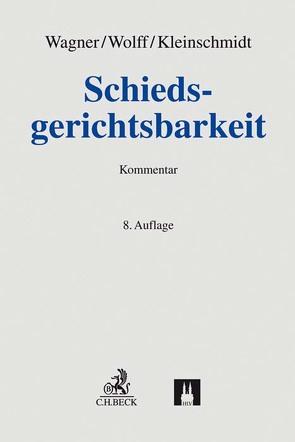 Schiedsgerichtsbarkeit von Baumbach,  Adolf, Kleinschmidt,  Jens, Wagner,  Gerhard