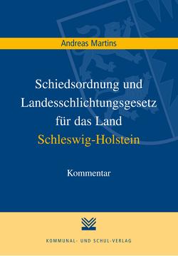Schiedsordnung und Landesschlichtungsgesetz für das Land Schleswig-Holstein von Martins,  Andreas