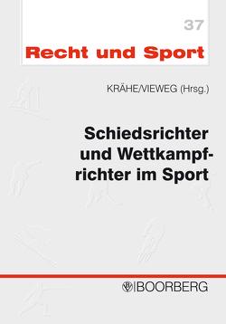 Schiedsrichter und Wettkampfrichter im Sport von Koch,  Rainer, Krähe,  Christian, Krug,  Hellmut, Vieweg,  Klaus, Waldeck,  Volker