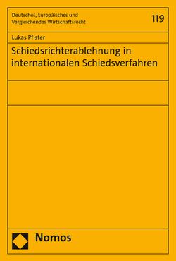 Schiedsrichterablehnung in internationalen Schiedsverfahren von Pfister,  Lukas