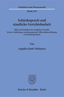 Schiedsspruch und staatliche Gerichtsbarkeit. von Tafelmaier,  Angelika Ruth