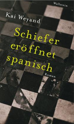 Schiefer eröffnet spanisch von Weyand,  Kai