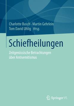 Schiefheilungen von Busch,  Charlotte, Gehrlein,  Martin, Uhlig,  Tom David