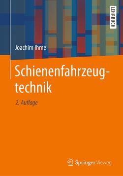 Schienenfahrzeugtechnik von Ihme,  Joachim
