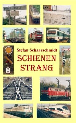 Schienenstrang von Schaarschmidt,  Stefan