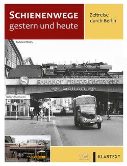 Schienenwege gestern und heute Berlin von Wollny,  Burkhard