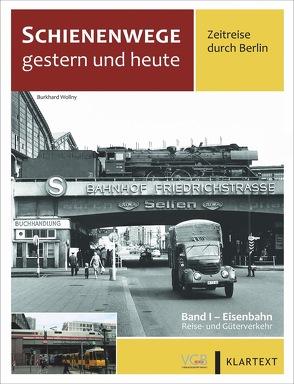 Schienenwege gestern und heute – Zeitreise durch Berlin von Fleischer,  Korbinian, Wollny,  Burkhard