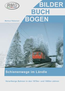 Schienenwege im Ländle von Rabanser,  Markus