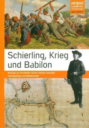 Schierling, Krieg und Babilon von Baron,  Bernhard M, Ibel,  Klaus, Neumann,  Jochen, Schraml,  Erich