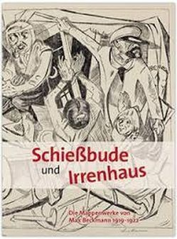 Schießbude und Irrenhaus von Drenker-Nagels,  Klara / Verein August Macke Haus Bonn e. V., Kiecol,  Daniel, Olberz,  Elisabeth, Padberg,  Martina, Stockhausen,  Michael