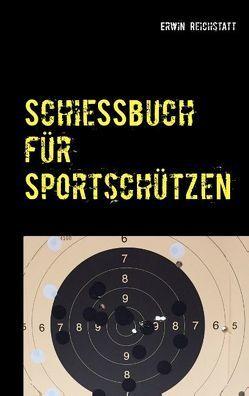Schießbuch für Sportschützen von Reichstatt,  Erwin