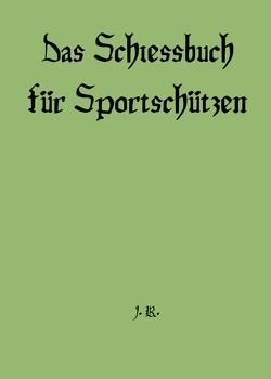 Schießbuch für Sportschützen von Richtmeyer,  Johann