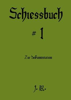Schießbücher / Schießbuch Nummer Eins von Richtmeyer,  Johann
