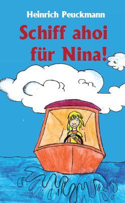 Schiff ahoi für Nina! von Peuckmann,  Heinrich