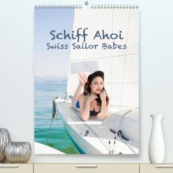 Schiff Ahoi – Swiss Sailor BabesCH-Version (Premium, hochwertiger DIN A2 Wandkalender 2021, Kunstdruck in Hochglanz) von Küffer Photography,  Janine