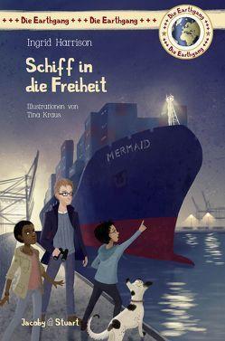 Schiff in die Freiheit von Harrison,  Ingrid, Kraus,  Tina