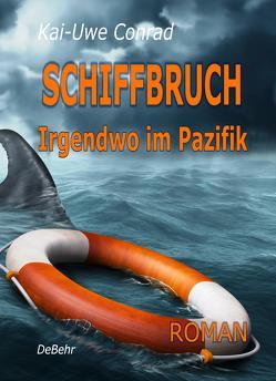 Schiffbruch von Conrad,  Kai-Uwe, DeBehr,  Verlag
