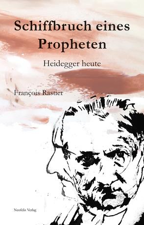 Schiffbruch eines Propheten von Hermann,  Ulrich, Rastier,  Francois
