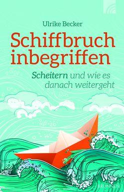 Schiffbruch inbegriffen von Becker,  Ulrike
