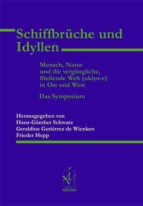Schiffbrüche und Idyllen von Gutiérrez de Wienken,  Geraldine, Hepp,  Frieder, Schwarz,  Hans-Günther