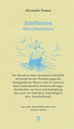 Schiffbrüche von Altwasser,  Volker Harry, Denis,  Nicola, Dumas,  Alexandre
