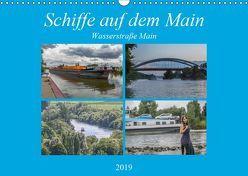 Schiffe auf dem Main – Wasserstraße Main (Wandkalender 2019 DIN A3 quer)